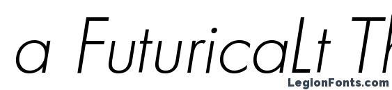 a FuturicaLt ThinItalic Font