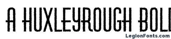 a HuxleyRough Bold Font
