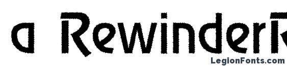 a RewinderRgh Font