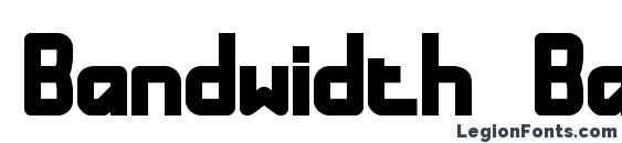 Bandwidth Bandless BRK Font