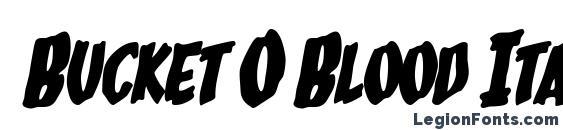 Bucket O Blood Italic Font
