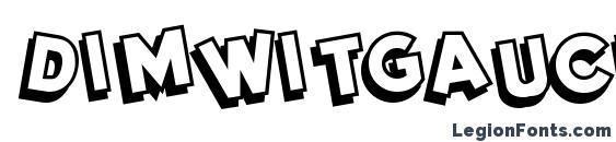 Dimwitgauche Font