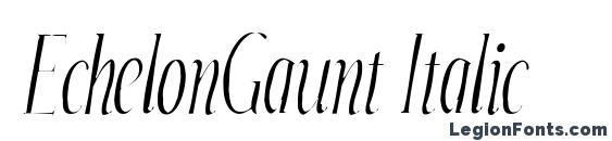Шрифт EchelonGaunt Italic