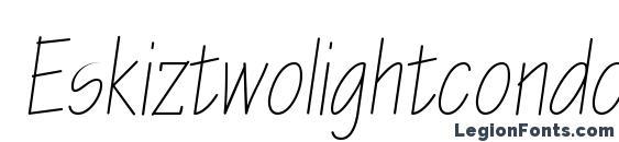Eskiztwolightcondc italic Font