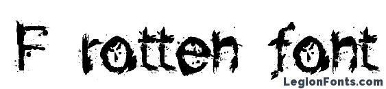 шрифт F rotten font, бесплатный шрифт F rotten font, предварительный просмотр шрифта F rotten font