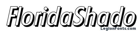 FloridaShadow Italic font, free FloridaShadow Italic font, preview FloridaShadow Italic font