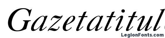 Gazetatitulc italic Font, OTF Fonts