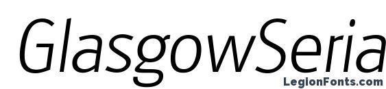 шрифт GlasgowSerial Xlight Italic, бесплатный шрифт GlasgowSerial Xlight Italic, предварительный просмотр шрифта GlasgowSerial Xlight Italic