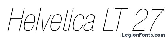 Шрифт Helvetica LT 27 Ultra Light Condensed Oblique