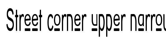 шрифт Street corner upper narrower, бесплатный шрифт Street corner upper narrower, предварительный просмотр шрифта Street corner upper narrower