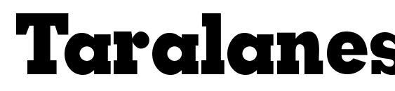 Taralanessk bold font, free Taralanessk bold font, preview Taralanessk bold font