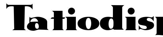 шрифт Tatiodisplayssk, бесплатный шрифт Tatiodisplayssk, предварительный просмотр шрифта Tatiodisplayssk