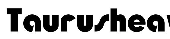 шрифт Taurusheavyc, бесплатный шрифт Taurusheavyc, предварительный просмотр шрифта Taurusheavyc