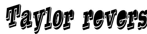 Taylor reverse italic Font