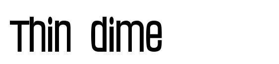 шрифт Thin dime, бесплатный шрифт Thin dime, предварительный просмотр шрифта Thin dime