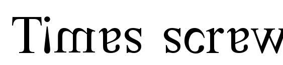 шрифт Times screwed roman, бесплатный шрифт Times screwed roman, предварительный просмотр шрифта Times screwed roman