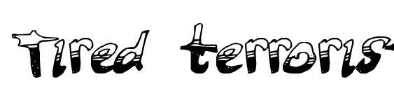 Tired terrorist font, free Tired terrorist font, preview Tired terrorist font