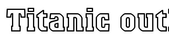 Шрифт Titanic outline