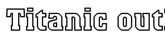 Titanic outline font, free Titanic outline font, preview Titanic outline font