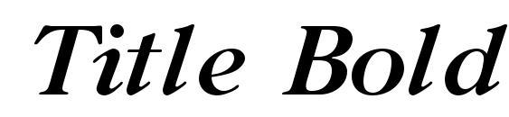 шрифт Title Bold Italic, бесплатный шрифт Title Bold Italic, предварительный просмотр шрифта Title Bold Italic