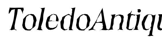 шрифт ToledoAntique Italic, бесплатный шрифт ToledoAntique Italic, предварительный просмотр шрифта ToledoAntique Italic
