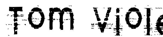 Шрифт Tom Violence (AUTOSPACED)