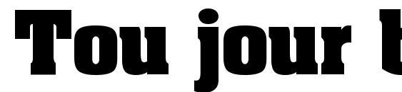 шрифт Tou jour bold, бесплатный шрифт Tou jour bold, предварительный просмотр шрифта Tou jour bold