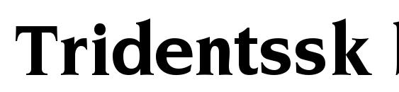 шрифт Tridentssk bold, бесплатный шрифт Tridentssk bold, предварительный просмотр шрифта Tridentssk bold