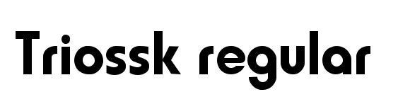 шрифт Triossk regular, бесплатный шрифт Triossk regular, предварительный просмотр шрифта Triossk regular
